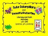 Cute Caterpillars and Beautiful Butterflies --Literacy and Math Activities
