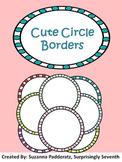 Cute Circle Borders - Set of 24!