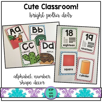 Cute Classroom! (bright polka dot alphabet, number and shape decor)