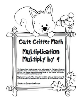 """Cute Critter Math"" Multiply 4 Common Core Multiplication Fun! (color&blackline)"