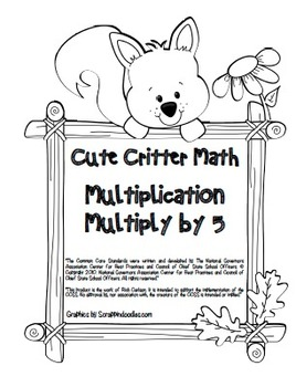 """Cute Critter Math"" Multiply 5 Common Core Multiplication Fun! (color&blackline)"