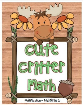 """Cute Critter Math"" Multiply 5 - Common Core - Multiplication Fun! (full color)"