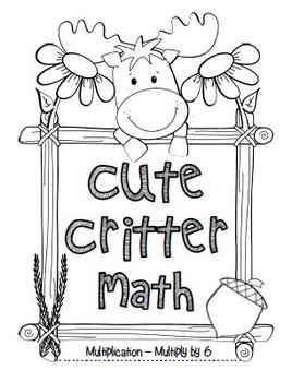"""Cute Critter Math"" Multiply 6 - Common Core - Multiplication Fun! (black line)"