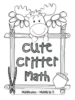 """Cute Critter Math"" Multiply Common Core - Multiplication Fun! (black line)"