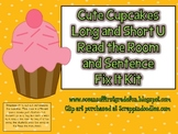 Cute Cupcakes Long and Short U Read the Room and Sentence Fix It Kit