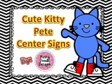 Cute Kitty Pete Center Signs