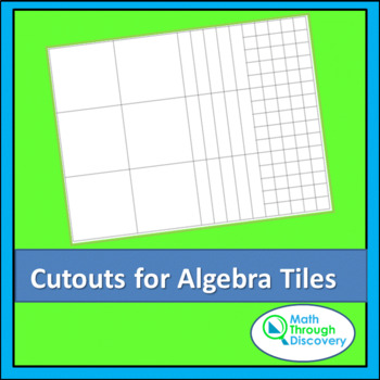 Algebra:  Cutouts for Algebra Tiles