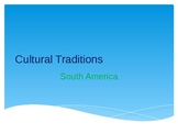 Cutural Traditions in SOuth America