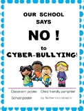 Cyberbullying -Say no! Child friendly posters and pamphlet
