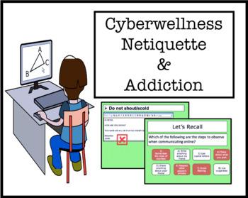 Cyberwellness -  Netiquette & Computer Addiction