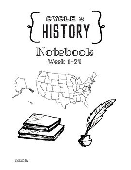 Cycle 3 HISTORY Notebook Week 1-24 (used alongside Classical Conversations)