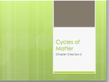 Cycles of Matter Powerpoint