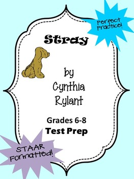 Cynthia Rylant's Stray STAAR formatted questions