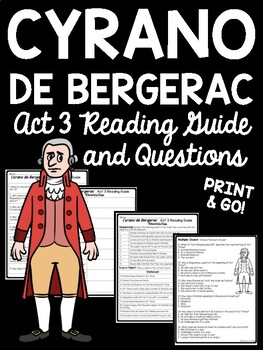 Cyrano de Bergerac Act 3 Reading Guide and Comprehension Q