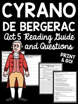 Cyrano de Bergerac Act 5 Reading Guide, Comprehension Questions, Drama