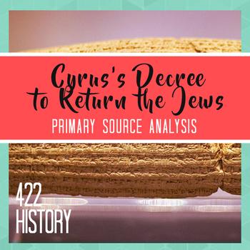 Cyrus's Decree to Return the Jews Primary Source Analysis