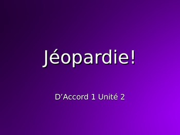 works w/ D'Accord 1, Unit 2 : end-of-unit Jeopardy-style r
