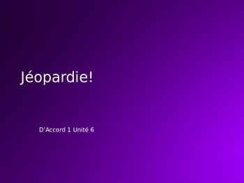 works w/ D'Accord 1, Unit 6 : Jeopardy-style unit review game