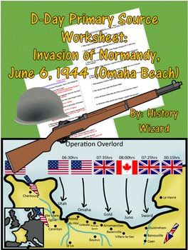 D-Day Primary Source Worksheet: Invasion of Normandy, June 6, 1944 (Omaha Beach)