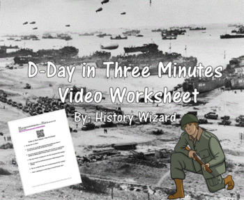 D-Day in Three Minutes Video Worksheet