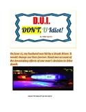 D. U. I. DON'T U Idiot!