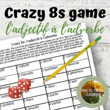 D'accord 3 Leçon 2: Crazy 8s Game: changing adjectives to adverbs