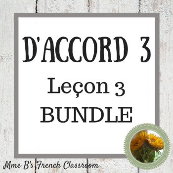 D'accord 3 Leçon 3 Bundle