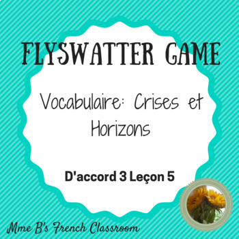 D'accord 3 Leçon 5 Flyswatter Game: vocabulary