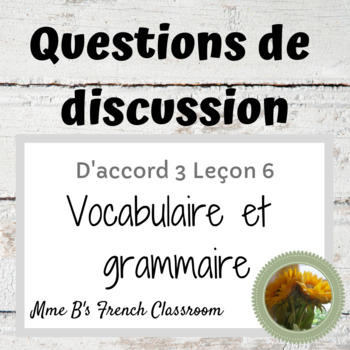 D'accord 3 Leçon 6: Discussion questions for chapter review