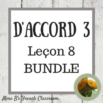 D'accord 3 Leçon 8 Bundle