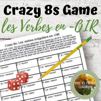 D'accord 3 Leçon 9: Crazy 8s Game: Irregular -OIR verbs: present or subjunctive