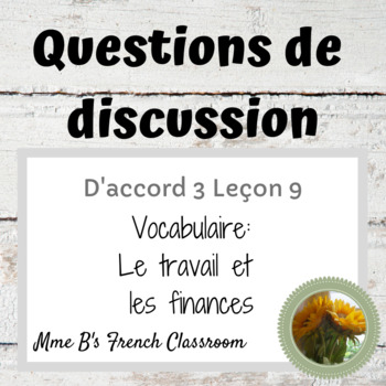 D'accord 3 Leçon 9 Questions de discussion: Le travail et les finances