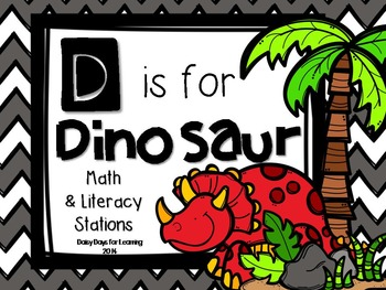 D is for Dinosaur: A Math and Literacy Stations Pack