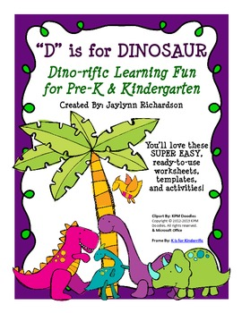 """D"" is for Dinosaur: Dino-rific Learning Fun for Pre-K and Kindergarten"