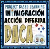 DACA:  Desafío de Inmigración e Identidad * An Immigration & Identity Challenge