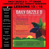 BELL RINGER DAILY DAZZLE D - 7th Grade -LANGUAGE ARTS - BUNDLED LESSONS 13 - 16