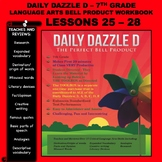 BELL RINGER DAILY DAZZLE D - 7th Grade -LANGUAGE ARTS - BUNDLED LESSONS 25 - 28