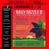 BELL RINGER DAILY DAZZLE D - 7th Grade -LANGUAGE ARTS - BUNDLED LESSONS 9 - 12
