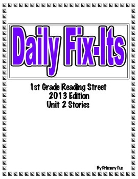 DAILY FIX-IT- UNIT 2 -READING STREET (2013 Edition) - FIRST Grade