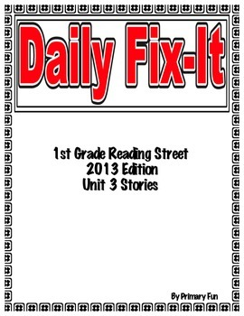 DAILY FIX-IT- UNIT 3 -READING STREET (2013 Edition) - FIRST Grade