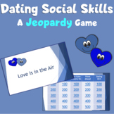 DATING Social Skills - A PowerPoint Jeopardy Game