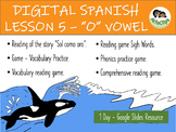 """DAY 5 - DISTANCE LEARNING SPANISH LESSON – DIGITAL GAME – """"O"""" VOWEL"""