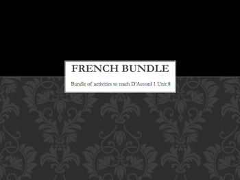 French Bundle : items appropriate for teaching D'Accord 1 Unit 8