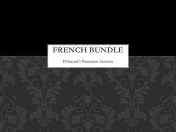 D'Accord 1 : bundle of 5 possession activities for Units 4-8