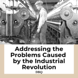 DBQ: Addressing the Problems Caused by the Industrial Revolution