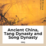 Ancient China Tang Dynasty and Song Dynasty DBQ