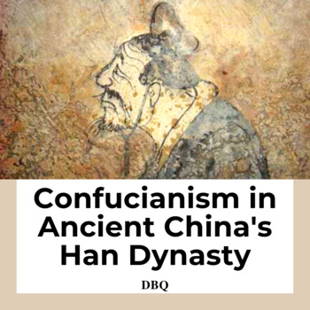 DBQ: Confucianism & Ancient China, Han Dynasty-Common Core State Standards CCSS