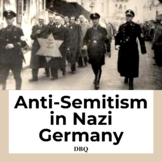 DBQ: Anti-Semitism in Nazi Germany