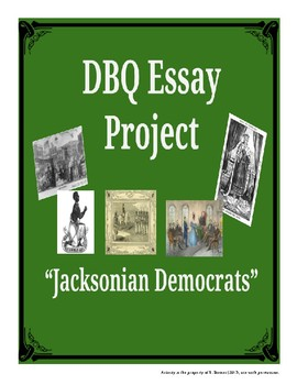 """DBQ Essay Writing Project - """"Jacksonian Democrats"""""""