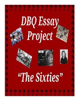 """DBQ Essay Writing Project - """"The Sixties"""""""